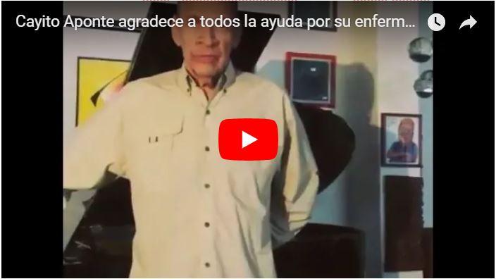 Cayito Aponte hizo video para agradecer los donativos recibidos para su enfermedad