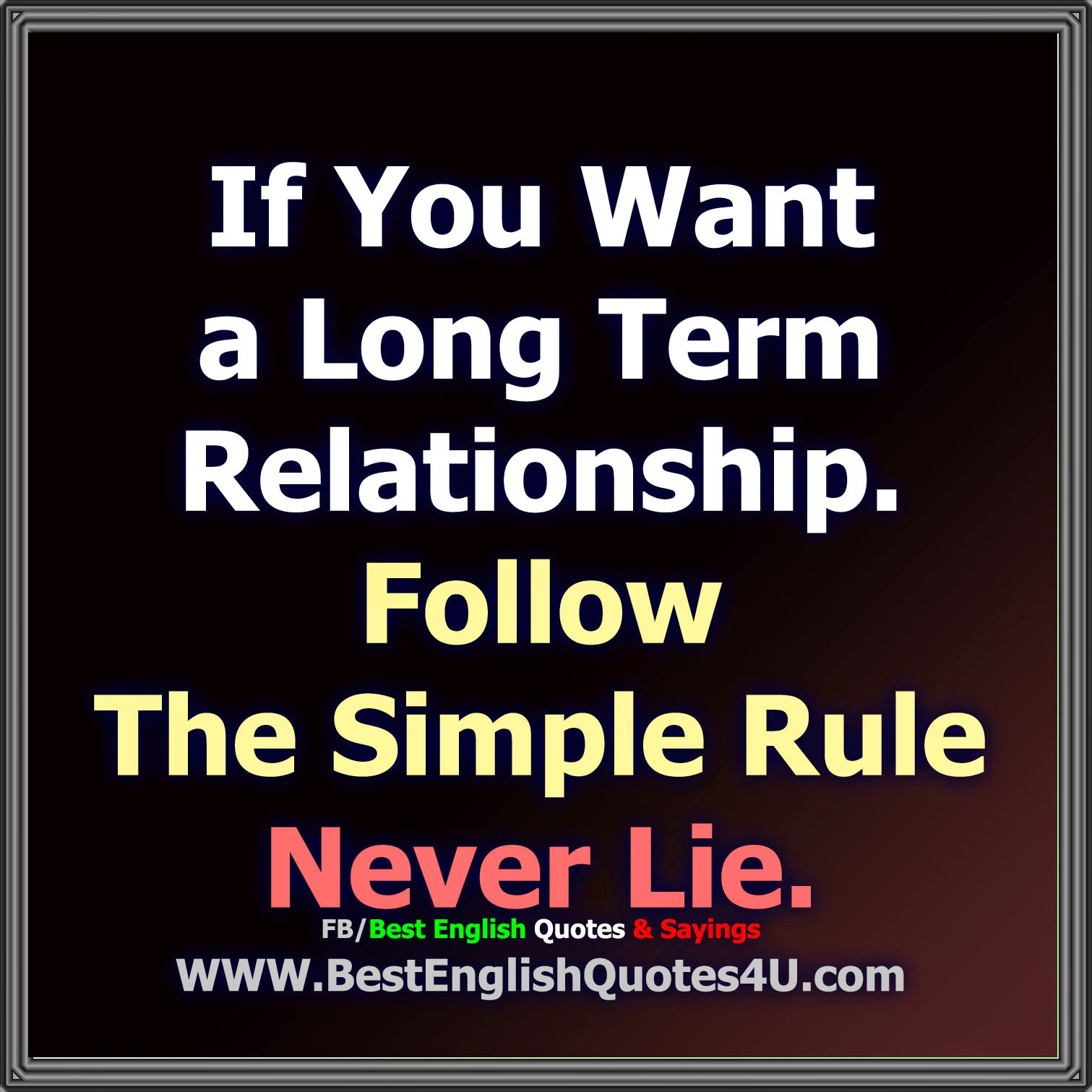 Best English Quotes About Life: If You Want A Long Term Relationship...