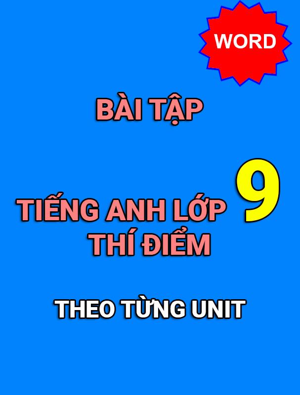 [DOC] Bài tập tiếng anh 9 thí điểm theo từng unit - Có đáp án (Phần 1)