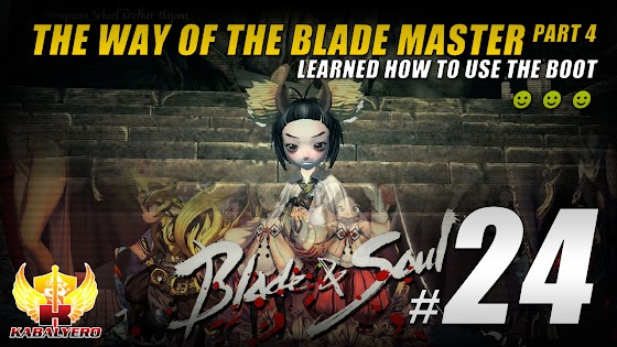 Gamer's Log, Game Date 3.15.2016 ★ Learned How To Use The Boot From Brother Hajoon In Blade & Soul
