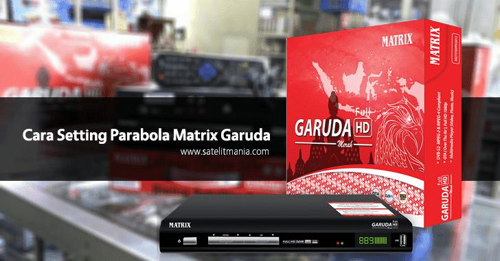 Panduan Receiver Parabola Matrix Garuda