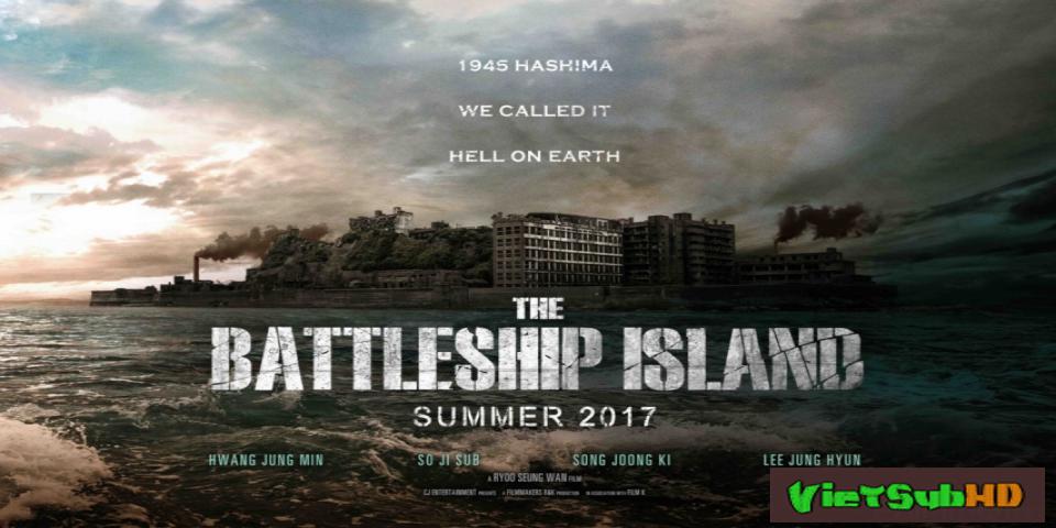 Phim Đảo Địa Ngục VietSub HD   The Battleship Island 2017