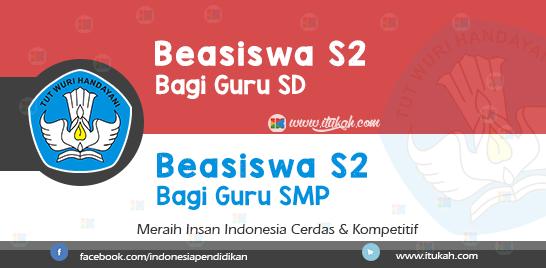 Beasiswa S2 P2TK Dikdas Bagi Guru SD dan SMP 2016/2017