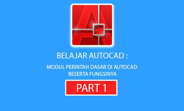 Modul Perintah Dasar di AutoCAD Beserta Fungsinya