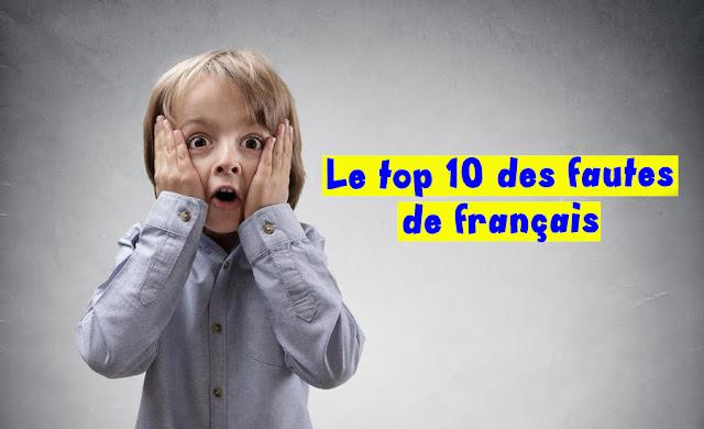 Le top 10 des fautes de français les plus courantes