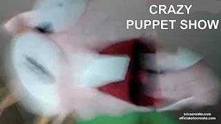 Crazy Puppet Show
