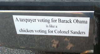 A taxpayer voting for Barack Obama is like a chicken voting for Colonel Sanders