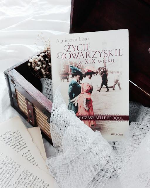 """126. """"Życie towarzyskie w XIX wieku"""" Agnieszka Lisak"""