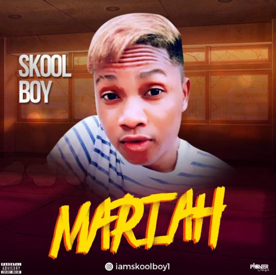 Music: Skoolboy - Mariah || @iamskoolboy1
