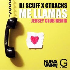 DJ Scuff Ft Gtracks – Me Llamas (Jersey Club Remix)