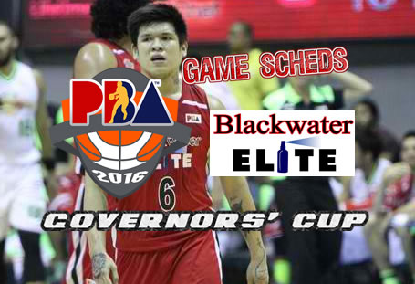 List of Games Schedules: Blackwater Elite 2016 PBA Governors' Cup