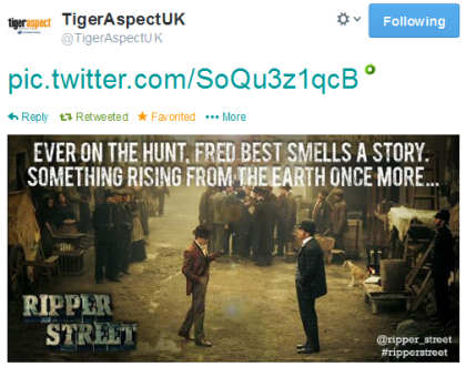 Tiger Aspect Ripper Street tweet