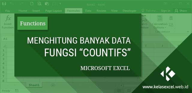 Menghitung Jumlah Cell yang Memenuhi Kriteria Dengan Fungsi COUNTIFS Microsoft Excel