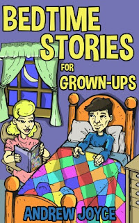 Bedtime Stories for Grownups by Andrew Joyce on Goodreads