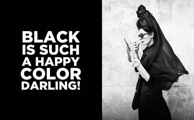 91e979f0304 Rebel Visionaire: BLACK IS SUCH A HAPPY COLOR DARLING!