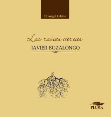Las raíces aéreas, de Javier Bozalongo