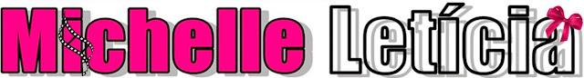 Blog Michelle Letícia