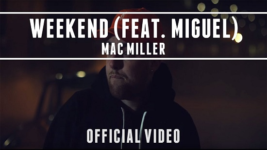 Mac Miller - Weekend (Feat. Miguel) [Vídeo]