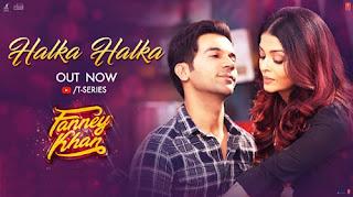 Halka Halka Song Lyrics | Fanney Khan | Sunidhi Chauhan | Bollywood Song