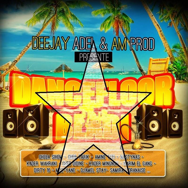 Deejay Adel & Am Prod-Dancefloor Bladi 2014