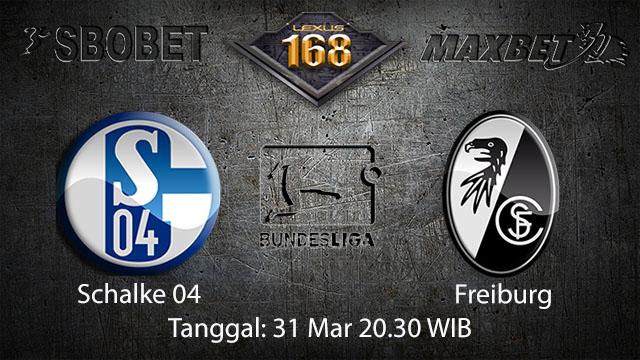 BOLA88 - PREDIKSI TARUHAN BOLA SCHALKE 04 VS FREIBURG 31 MARET 2018 ( GERMAN BUNDESLIGA )