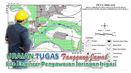 Tugas Site Engineer Pengawasan Jaringan Irigasi
