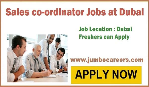 Sales coordinator job vacancies in Dubai, Freshers jobs in Gulf countries,