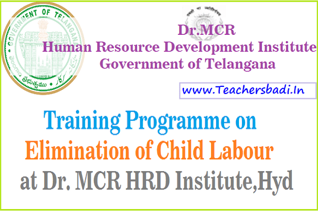 Training Programme,Elimination of Child Labour,Dr. MCR HRD Institute,Hyd