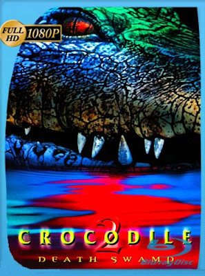 Cocodrilo 2 El Ataque Final (2002)HD[1080P] latino[GoogleDrive] DizonHD