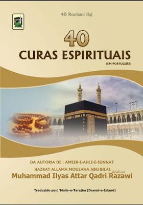 40 Curas Espirituais pdf in Portuguese by Maulana Ilyas Attar Qadri