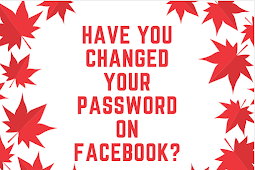 Have you changed your password on Facebook?