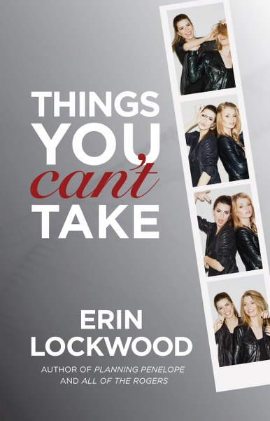 Things You Can't Take by Erin Lockwood