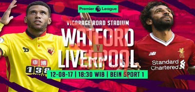 Prediksi Taruhan Bola 365 - Watford vs Liverpool 12 Agustus 2017