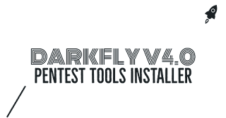 DarkFly Pentest Tools Installer