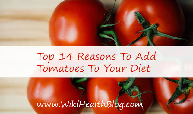 Top 14 Reasons To Add Tomatoes To Your Diet: WikiHealthBlog