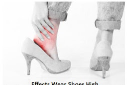 You Must Know !!! Right Side Effects Wear Shoes High