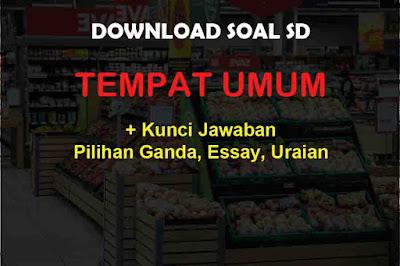 Pada kali ini kami akan melanjutkan artikel kami 40 Soal SD wacana TEMPAT UMUM & Jawaban (Essay, Pilgan, Uraian)