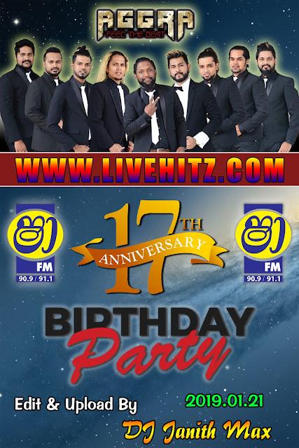 SHAA FM 17TH BIRTHDA PARTY WITH AGGRA 2019-01-21