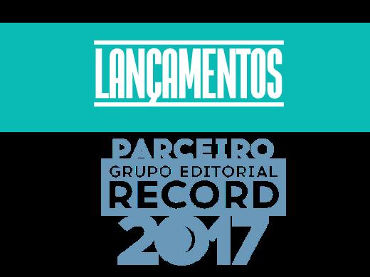 Lançamentos Julho/2017 - Grupo Editoral Record