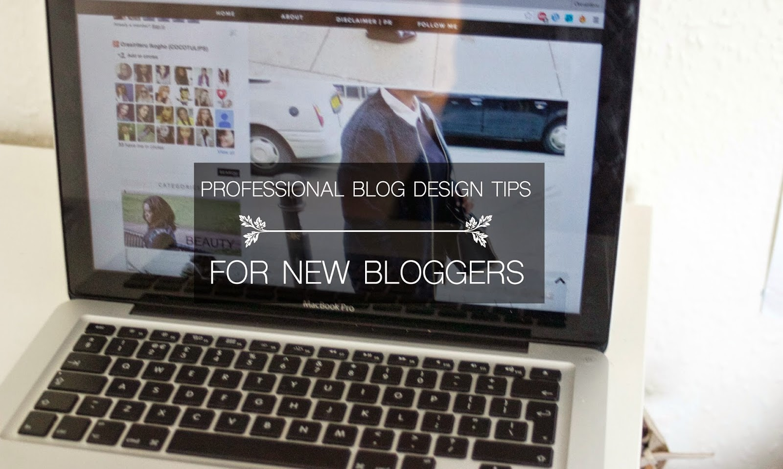 3 Professional Blog Design Tips for New Bloggers