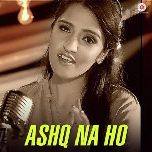 Ashq Na Ho – Asees Kaur Version (2016)