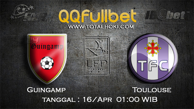 PREDIKSIBOLA - PREDIKSI TARUHAN GUINGAMP VS TOULOUSE 16 APRIL 2017 (LIGUE 1)