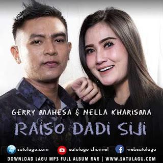 Download Lagu Nella Kharisma Ft Gerry Mahesa Raiso Dadi Siji Mp3
