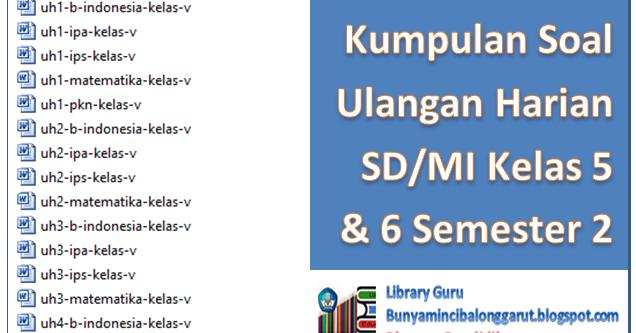 Kumpulan Soal Ulangan Harian SD/MI Kelas 5 dan 6 Semester 2  Library Pendidikan
