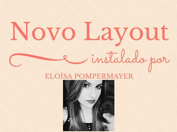 Novo Layout instalado por Eloísa Pompermayer - Tamaravilhosamente