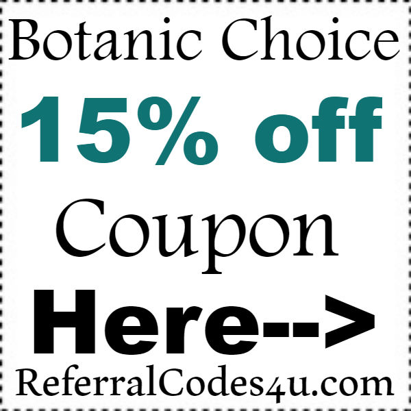 Botanic Choice Discount Codes 2016-2017, BotanicChoice Coupon October, November, December