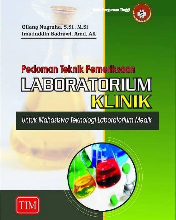 Pedoman Teknik Pemeriksaan Laboratorium Klinik Untuk Mahasiswa Ahli Teknologi Laboratorium Medik