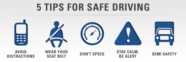 avoid distractions, wear seat belt, don't speed, stay calm, semi safety