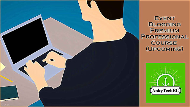 Upcoming Premium Event Blogging Course (3 Months Duration)