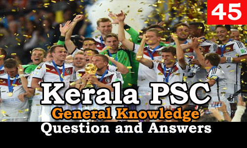 Kerala PSC General Knowledge Question and Answers - 45